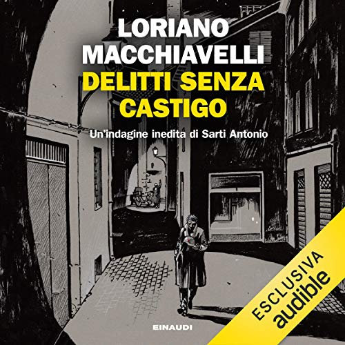 Delitti senza castigo                   Di:                                                                                                                                 Loriano Macchiavelli                               Letto da:                                                                                                                                 William Angiuli                      Durata:  6 ore e 16 min     2 recensioni     Totali 3,0