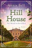 Hill House - Der Wind in den Lilien (German Edition)