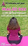 Mal de dos - s'en débarrasser sans efforts ni médicaments: 10 minutes par jour (Zen Attitude t. 16) (French Edition)