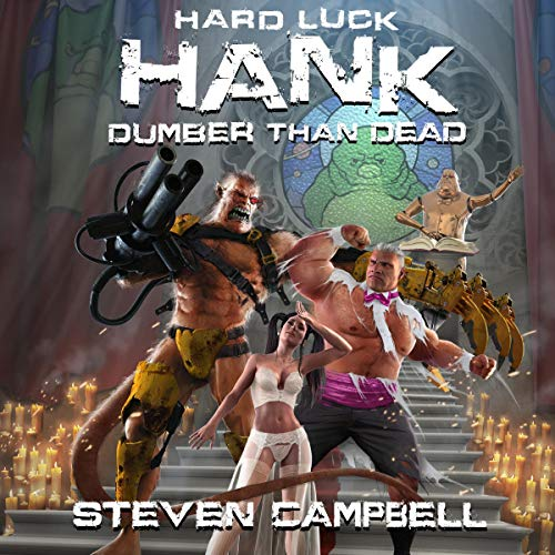 Hard Luck Hank: Dumber Than Dead                   By:                                                                                                                                 Steven Campbell                               Narrated by:                                                                                                                                 Liam Owen                      Length: 18 hrs and 24 mins     Not rated yet     Overall 0.0