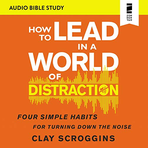 How to Lead in a World of Distraction: Audio Bible Studies  By  cover art