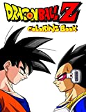 Dragon Ball Z Coloring Book: for Kids and Adults amazing Edition, 60+ characters Premium Dragon Ball z Coloring Book With Unofficial High Quality Images For Kids And Adults