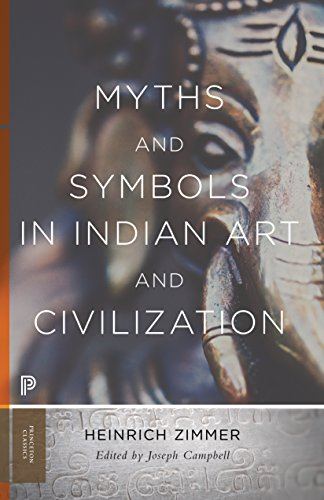 Myths and Symbols in Indian Art and Civilization (Mythos: The Princeton/Bollingen Series in World Mythology, 128)