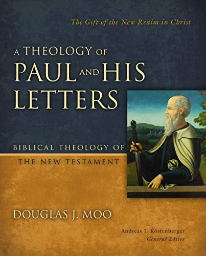 Compare Textbook Prices for A Theology of Paul and His Letters: The Gift of the New Realm in Christ Biblical Theology of the New Testament Series  ISBN 0025986270902 by Moo, Douglas J.,Kostenberger, Andreas J.