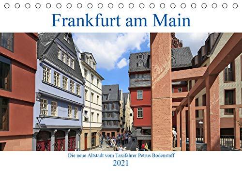 Frankfurt am Main die neue Altstadt vom Taxifahrer Petrus Bodenstaff (Tischkalender 2021 DIN A5 quer): Die Altstadt von Frankfurt wurde neu ins Leben gerufen (Monatskalender, 14 Seiten )