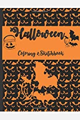 Halloween coloring & sketchbook: For Kids to use during the scary spooky season. Large sketchbook, 40 pages to draw or sketch pumpkins, witches, bats, ghosts or spiders Paperback