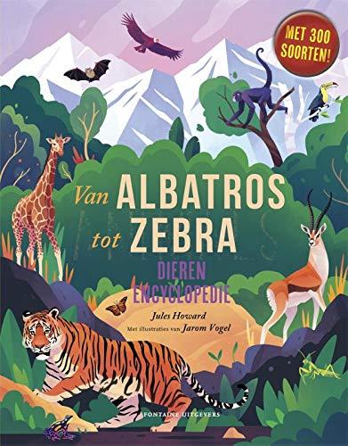 Van albatros tot zebra: Dierenencyclopedie