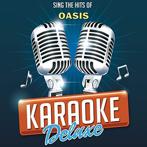 Be Here Now (Originally Performed By Oasis) (Karaoke Version)