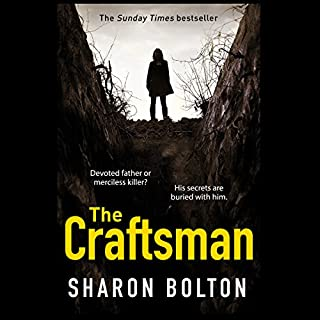 The Craftsman                   By:                                                                                                                                 Sharon Bolton                               Narrated by:                                                                                                                                 Nathalie Buscombe                      Length: 11 hrs and 55 mins     25 ratings     Overall 4.6