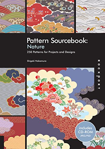 Pattern Sourcebook: Nature: 250 Patterns for Projects and Designs (v. 1)