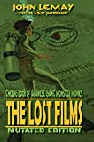 The Big Book of Japanese Giant Monster Movies: The Lost Films: Mutated Edition