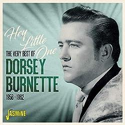 Very Best of Dorsey Burnette: Hey Little One 1956-1962 [Import]