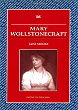 Mary Wollstonecraft (Writers and Their Work)