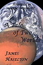 A Tale of Two Worlds (Strangers in Strange Worlds)