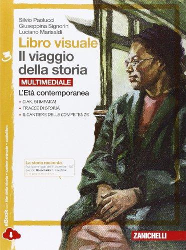 Libro visuale il viaggio della storia. Per la Scuola media. Con e-book. Con espansione online. L' Età contemporanea (Vol. 3)