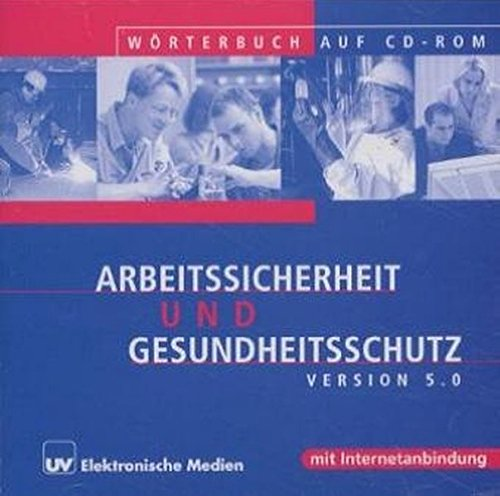 Wörterbuch Arbeitssicherheit und Gesundheitsschutz Version 5.0.
