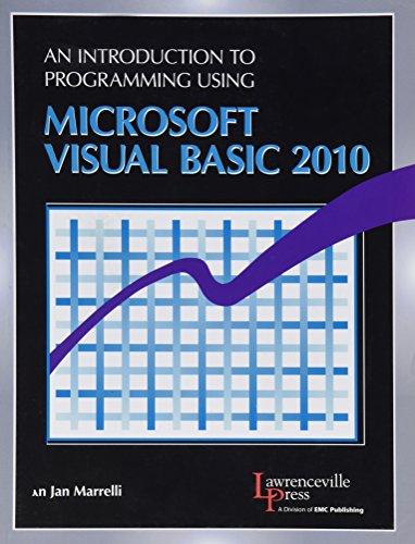 An Introduction to Programming Using Microsoft Visual Basic 2010