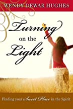 Turning on the Light: Finding Your Sweet Place in the Spirit