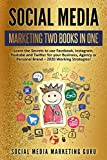 Social Media Marketing 2 Books in 1: Learn the Secrets to use Facebook, Instagram, Youtube and Twitter for your Business, Agency or Personal Brand – 2020 Working Strategies!