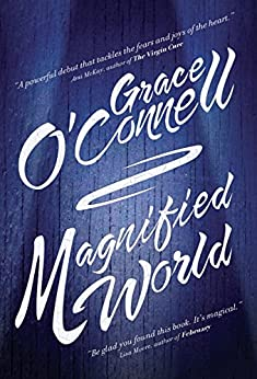 Magnified World by [Grace O'Connell]