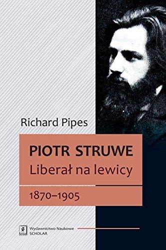 Piotr Struwe Liberal na lewicy 1870-1905: (tom 1)