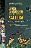 Lauter Lauterbachs und die geheimnisvolle Saliera: Ein total gefährliches Ferienabenteuer, erzählt von Lisa Lauterbach, verbessert von Laura Lauterbach und von Levin!