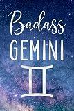 Badass Gemini: Fun Birthday, Appreciation, Gag Gift For Women, Girls, Daughter, Sister Born In May, June - Blank Lined Journal / Notebook