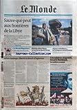 MONDE (LE) [No 20558] du 26/02/2011 - OU EN EST L'IDEAL MULTICULTUREL - LE REGARD DE PLANTU - JULIAN ASSANGE - LIBERTE ET DEVOIR D'INFORMER - LES SALAIRES STAGNENT - LES PRIX FLAMBENT - LA COLERE COUVE - ALLIOT-MARIE EN SURSIS AU QUAI D'ORSAY - AVIONS RAVITAILLEURS / LE PENTAGONE CHOISIT BOEING - SAUVE-QUI-PEUT AUX FRONTIERES DE LA LIBYE