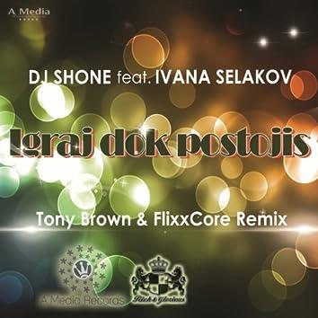 Igraj Dok Postojis (feat. Ivana Selakov) [Tony Brown & Flixxcore Remix]