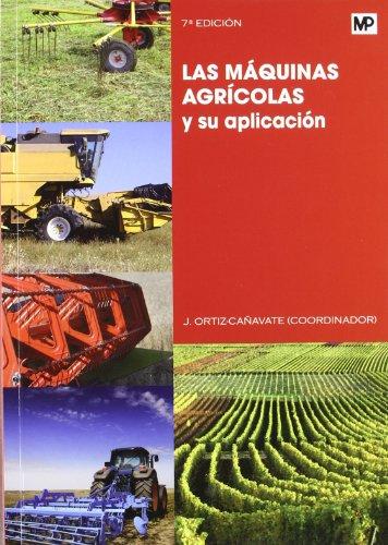 Las máquinas agrícolas y su aplicación (Maquinaria Agrícola)