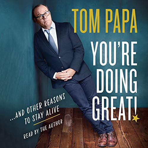 You're Doing Great! Audiobook By Tom Papa cover art