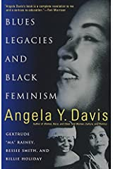 Blues Legacies and Black Feminism: Gertrude Ma Rainey, Bessie Smith, and Billie Holiday Kindle Edition