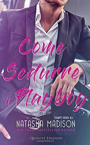 Come sedurre il playboy