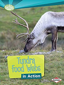 Tundra Food Webs in Action  Searchlight Books ™ ― What Is a Food Web?