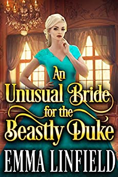 An Unusual Bride for the Beastly Duke: A Historical Regency Romance Novel by [Emma Linfield, Cobalt Fairy]