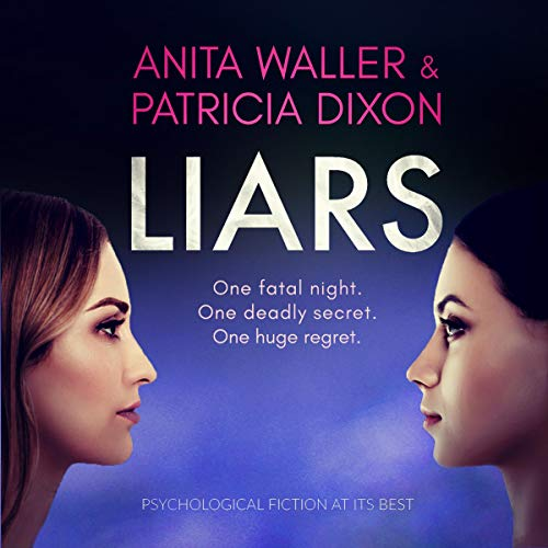 Liars Audiobook By Anita Waller,                                                                                        Patricia Dixon cover art
