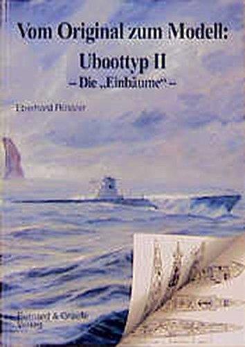 Vom Original zum Modell, Uboottyp II, Die 'Einbäume'