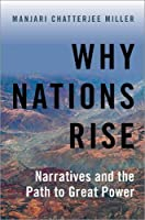 Why Nations Rise: Narratives and the Path to Great Power
