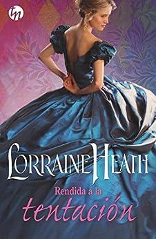 Rendida a la tentación (Top Novel) de [Lorraine Heath, AMPARO SÁNCHEZ HOYOS]