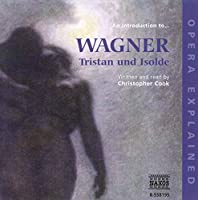 Introduction to Wagner: Tristan Und Isolde
