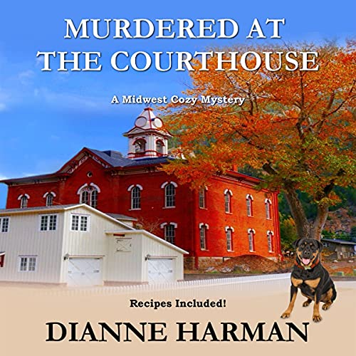 Murdered at the Courthouse Audiobook By Dianne Harman cover art