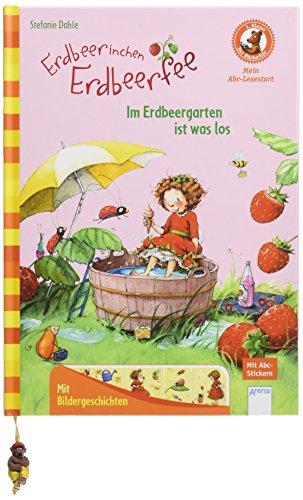 Erdbeerinchen Erdbeerfee. Im Erdbeergarten ist was los: Der Bücherbär: Mein Abc-Lesestart: