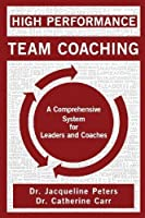 High Performance Team Coaching by Jacqueline Peters Catherine Carr(2013-08-26)