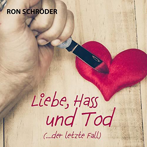 Liebe, Hass und Tod (... der letzte Fall) Titelbild