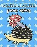 Punto a Punto para niños: Libro para colorear para niños a partir de 4-8 años (Unir puntos para niño...