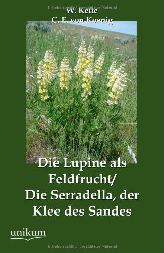 Die Lupine als Feldfrucht/Die Serradella, der Klee des Sandes