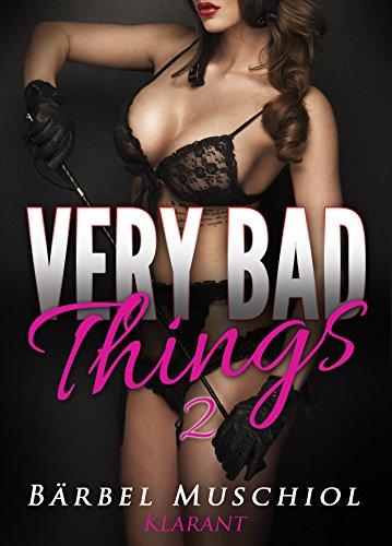 Very bad things 2. Dark Romance von [Muschiol, Bärbel]