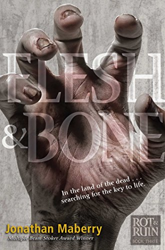 Flesh & Bone (Rot & Ruin Book 3)