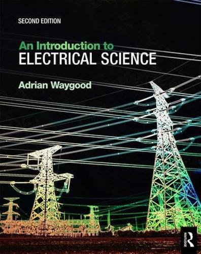 An Introduction to Electrical Science, 2nd Edition Front Cover