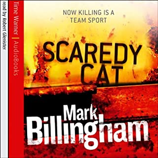 Scaredy Cat     Tom Thorne, Book 2              By:                                                                                                                                 Mark Billingham                               Narrated by:                                                                                                                                 Robert Glenister                      Length: 6 hrs and 30 mins     116 ratings     Overall 4.3